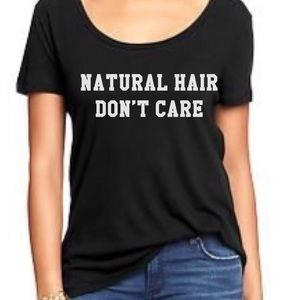 Tops - NEW Natural Hair Don't Care tee